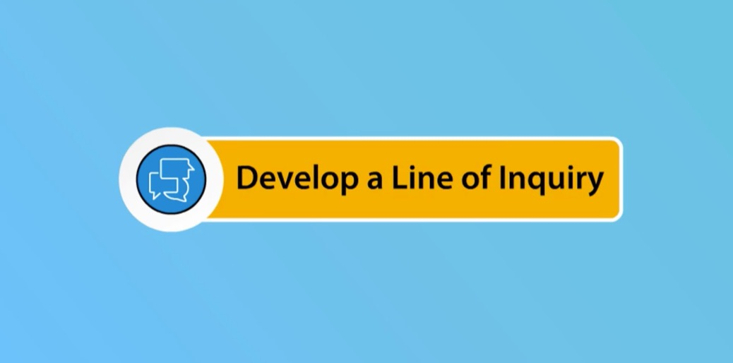 Develop a Line of Enquiry